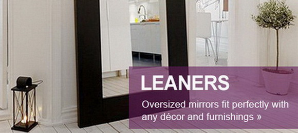 Oversized and leaning mirrors our speciality, click here to see some of our standards sizes